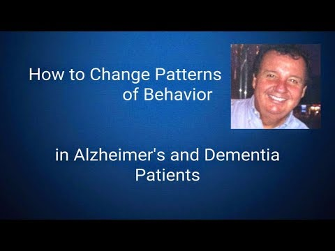 How to Change Patterns of Behavior in Alzheimer's and Dementia Patients (Podcast)