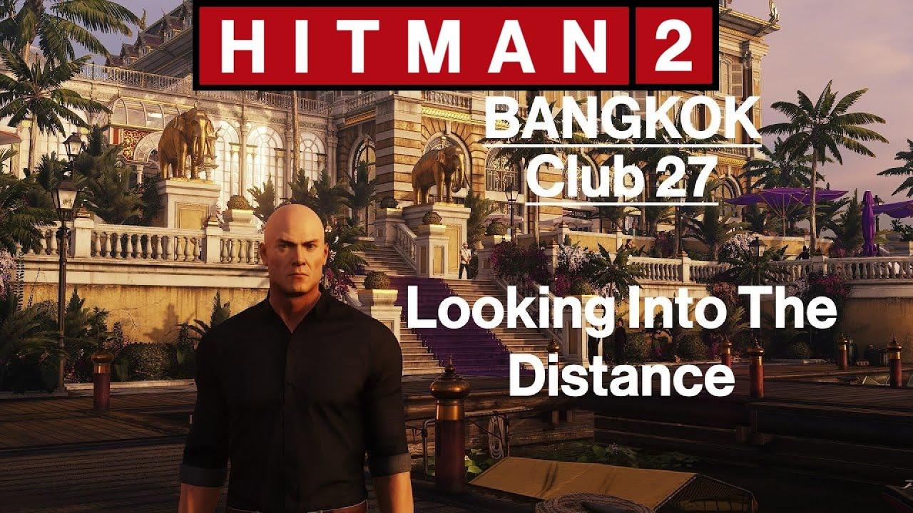 Hitman 2 Bangkok Club 27 Looking Into The Distance Youtube