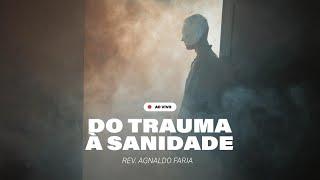 DO TRAUMA À SANIDADE (Atos 23.11) | CULTO ONLINE