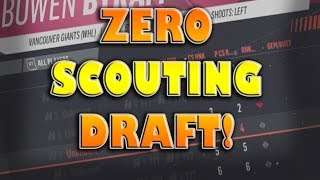 NHL 19 What If We Do ZERO SCOUTING before the 2019 Draft (Franchise Mode))