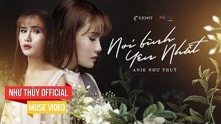 NƠI BÌNH YÊN NHẤT   ANIE NHƯ THUỲ   #NBYN   MUSIC VIDEO OFFICIAL 4K