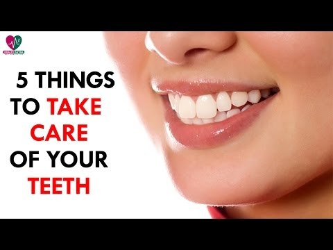 5 Things to Take Care of your Teeth - Health Sutra