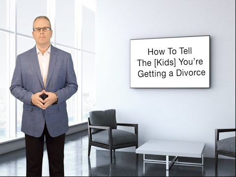 How To Tell The [Kids] You're Getting A Divorce