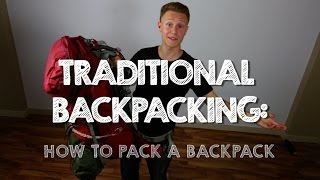 Traditional Backpacking: How & What to Pack