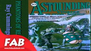 Phantoms of Reality Full Audiobook by Ray CUMMINGS by Action & Adventure, General, Science Fiction