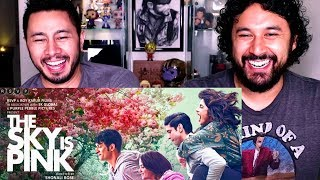 THE SKY IS PINK | Official Trailer | Reaction | Priyanka Chopra Jonas, Farhan Akhtar | Shonali Bose