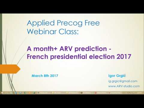 2017-03-08 Applied Precog Free Webinar, A month+ ARV prediction, French Presidential Election 2017