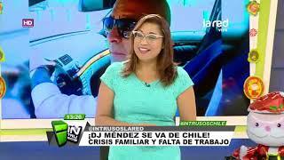 ¡dj méndez se va de chile crisis familiar y falta de trabajo son las razones