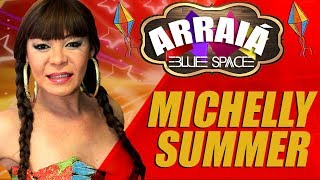 Blue Space Oficial | Arraiá 2018 | Michelly Summer - 24.06.18