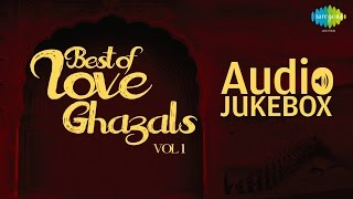 Best of Love Ghazals - Vol. 2 | Romantic Ghazal Hits | Audio Jukebox