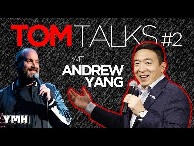Tom Talks -  Ep. 2 w/ Andrew Yang