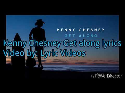 Kenny Chesney Get along lyrics