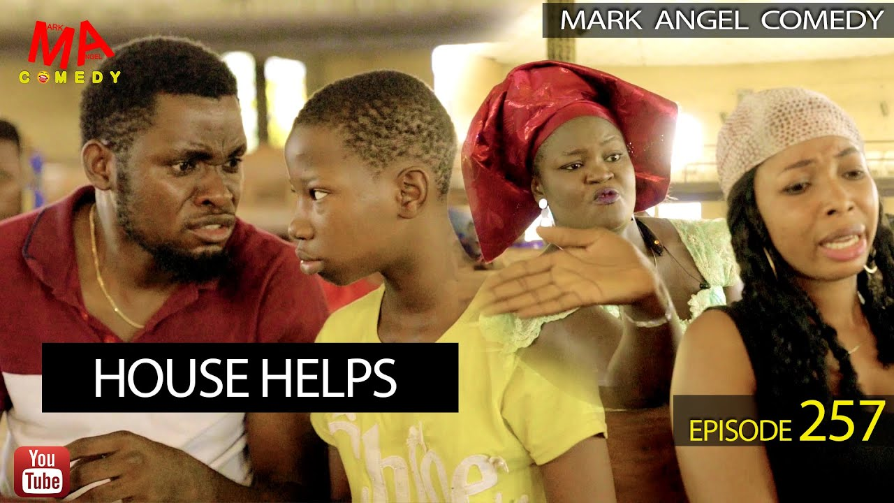 Download HOUSE HELPS (Mark Angel Comedy) (Episode 257)