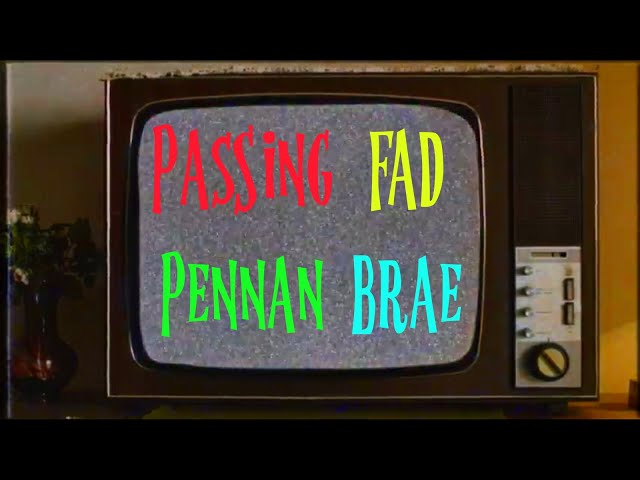 Pennan Brae - Passing Fad (Official Lyric Music Video)