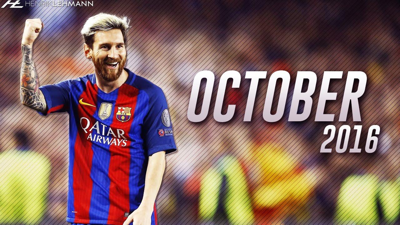 Download Lionel Messi ● October 2016 ● Goals, Skills & Assists HD