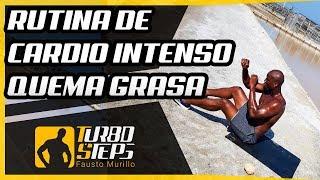 RUTINA DE CARDIO INTENSO QUEMA GRASA( NO PRINCIPIANTES)