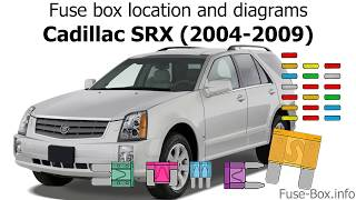 fuse box location and diagrams: cadillac srx (2004-2009) - youtube  youtube