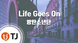 Download [TJ노래방] Life Goes On - 방탄소년단(BTS) / TJ Karaoke