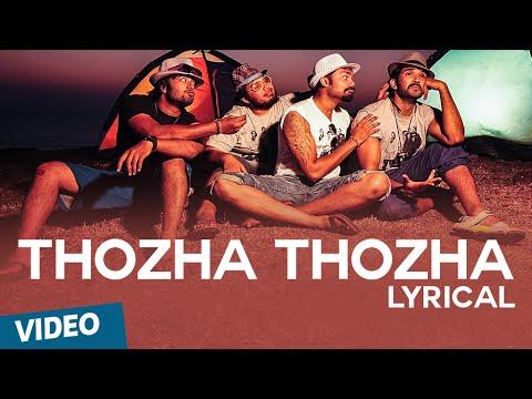 Official: Thozha Thozha Song with Lyrics   Yagavarayinum Naa Kaakka   Aadhi   Nikki Galrani