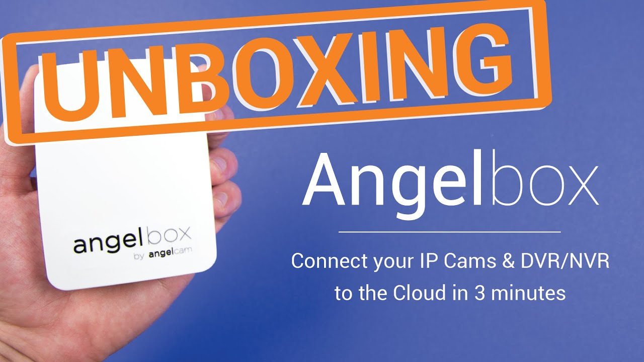 Connect your cameras to cloud in 3 minutes with AngelBox | Angelcam