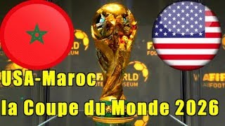 USA-Maroc la Coupe du Monde 2026