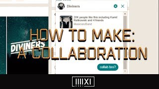 How To Make: A Collaboration (ft. Diviners)