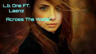 L B One Feat Laenz Across The Water Letifov Official