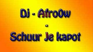 Dj - Afro0w - Schuur je stuk