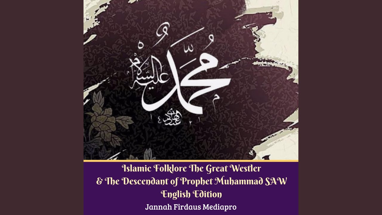 Islamic Folklore the Great Westler & the Descendant of Prophet Muhammad SAW  English Edition