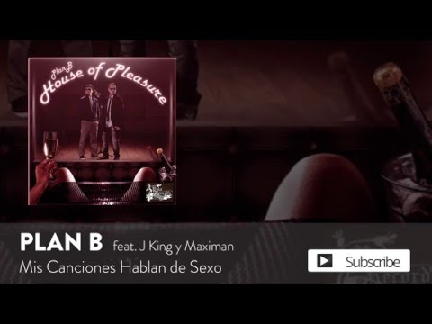 Plan B - Mis Canciones Hablan de Sexo ft. J King y Maximan [Official Audio]