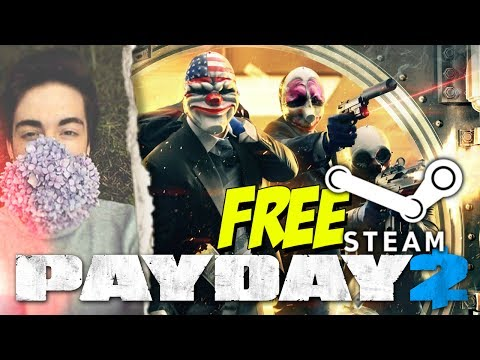 PAYDAY 2 - FREE ON STEAM (FIRST TIME PLAYING)