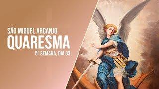 Quaresma São Miguel Arcanjo - #33 - Pe Diogo Albuquerque