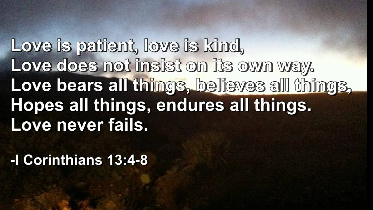 Love Is Patient, Love Is Kind Bible Quote   YouTube