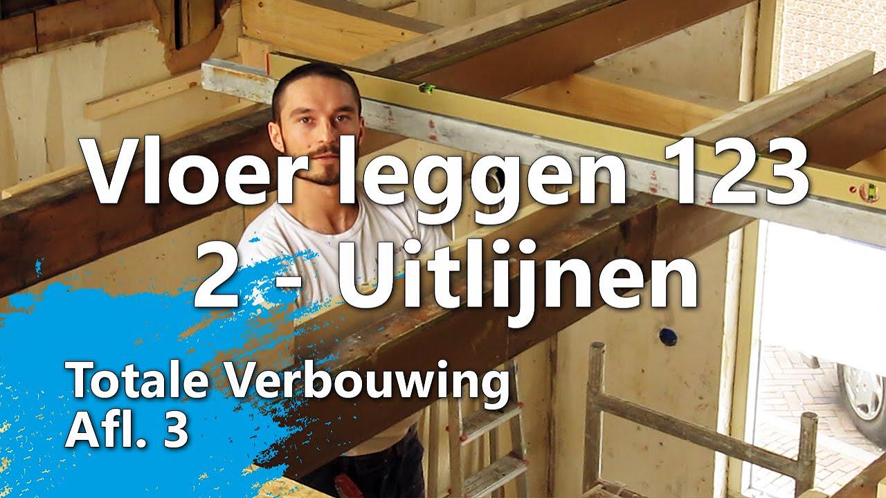 Ondervloer leggen in 3 stappen  Stap 2  Uitlijnen en voorbereiden Totale Verbouwing Afl 3