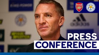 'Arsenal Have A Great Spirit' - Brendan Rodgers | Arsenal vs. Leicester City