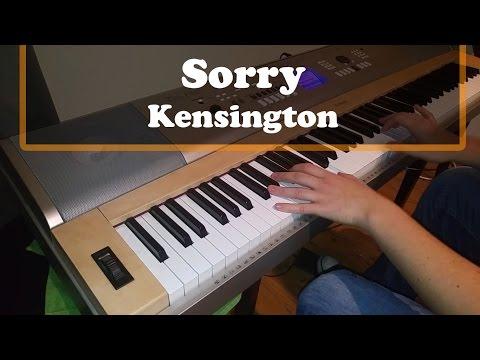 Sorry - Kensington Piano Cover
