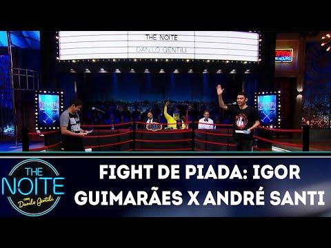 Fight de Piada: Igor Guimarães x Andrá Santi Ep. 16   The Noite (27/06/18)