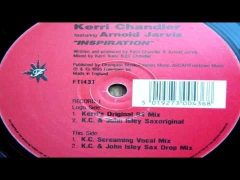 "Kerri Chandler Feat Arnold Jarvis -  ""Inspiration""   (K.C. & John Isley Sax Mix)"