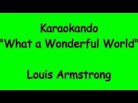 Karaoke Internazionale - What a Wonderful World - Louis Armstrong ( lyrics )