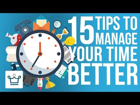 15 Tips To Manage Your Time Better