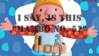 Mambo No. 5 Bob the Builder version (with lyrics)