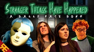 STRANGER THINGS HAVE HAPPENED: A Sally Face Song [by Random Encounters]