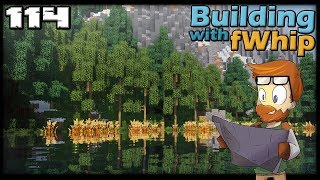 Building with fWhip :: Time for Trees! #114 MINECRAFT Let's Play 1.12 Single Player Survival