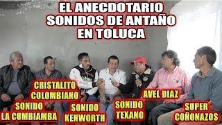 *** EL ANECDOTARIO SONIDOS DE ANTAÑO EN TOLUCA ***
