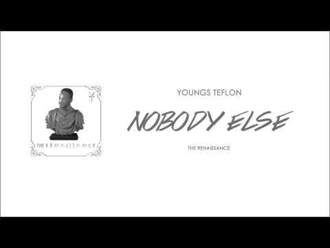 Youngs Teflon - Nobody Else