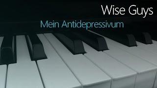 Wise Guys: Mein Antidepressivum | Piano Cover
