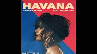 Camila Cabello - Havana ft. Young Thug, Daddy Yankee