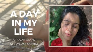 A Day in my Life at Rajah Island Ayurveda Hospital-Ranjini Haridas Vlogs