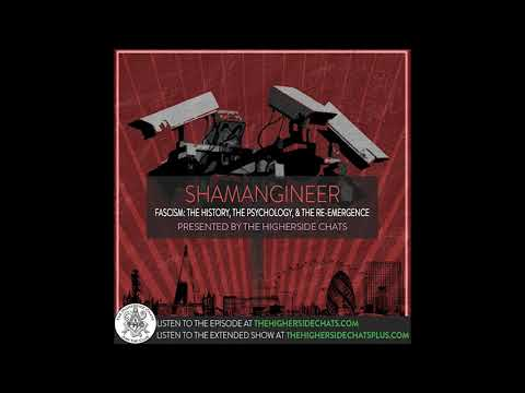 Shamangineer | Fascism: The History, The Psychology, & The R