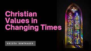 Christian Values in Changing Times